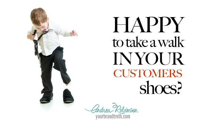 Putting Yourself In Your Customer S Shoes