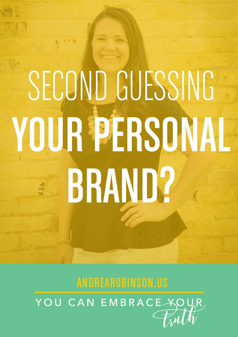 Second guessing your personal brand